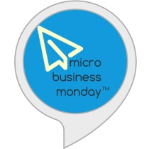Micro Business MondayTM tips Bot for Amazon Alexa
