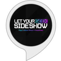 Pop Culture & Movie News - Let Your Geek SideShow Bot for Amazon Alexa